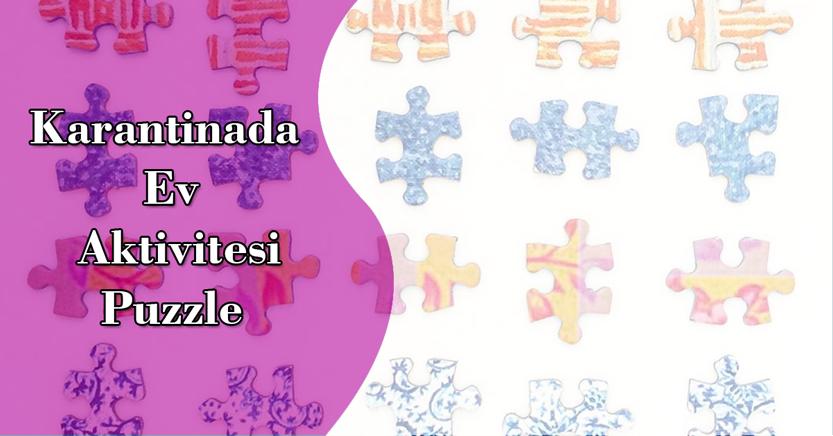 Korona Karantinası Evde Kal Aktivitesi: Puzzle!