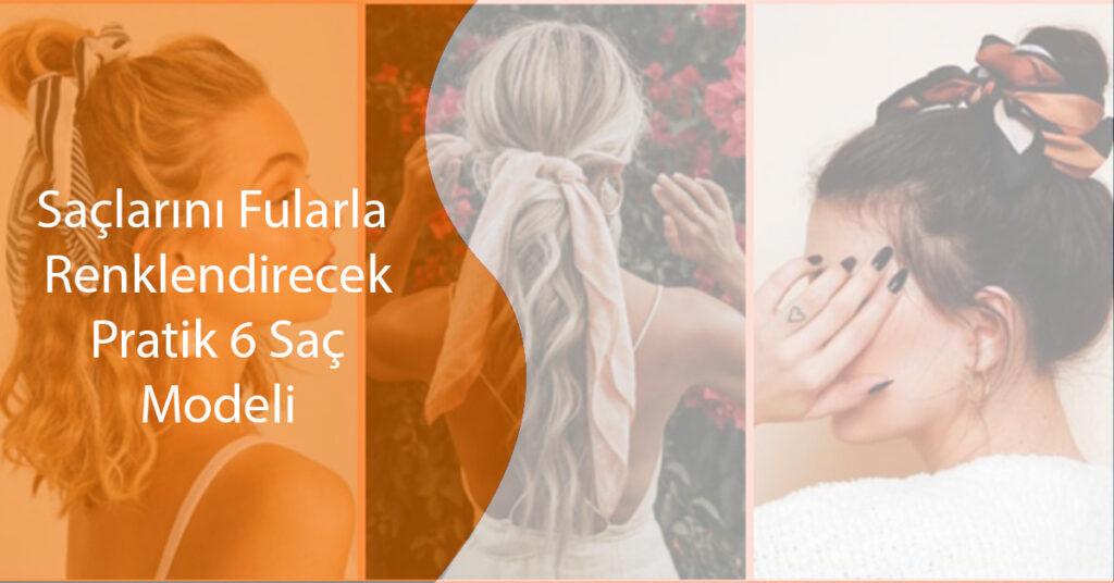 Saçlarını Fular İle Renklendirebileceğin 6 Pratik Saç Modeli